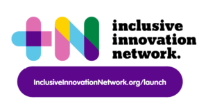 +N logo which includes rainbow colour text '+N' accompanied by bold black text 'inclusive innovation network'. Underneath the logo is a purple button with white text 'inclusiveinnovationnetwork.org/launch'