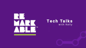 purple background with large white remarkable logo on the left and white, bold title 'tech talks with kelly' to the right.